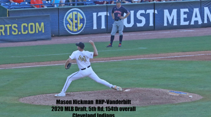 Cleveland Indians 2020 MLB Draft, 5th Round, 154th overall: Mason Hickman RHP-Vanderbilt